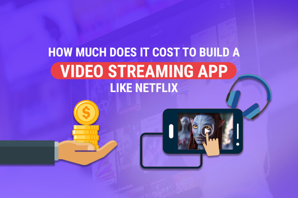 Cost To Develop a Live Video Streaming Apps