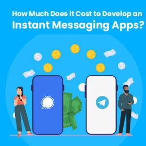 instent messaging app development cost