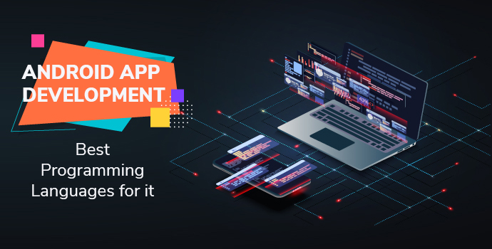 Android App Development Best Programming Languages for It
